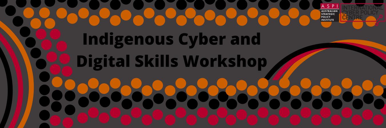 Indigenous Cyber and Digital Skills Workshop