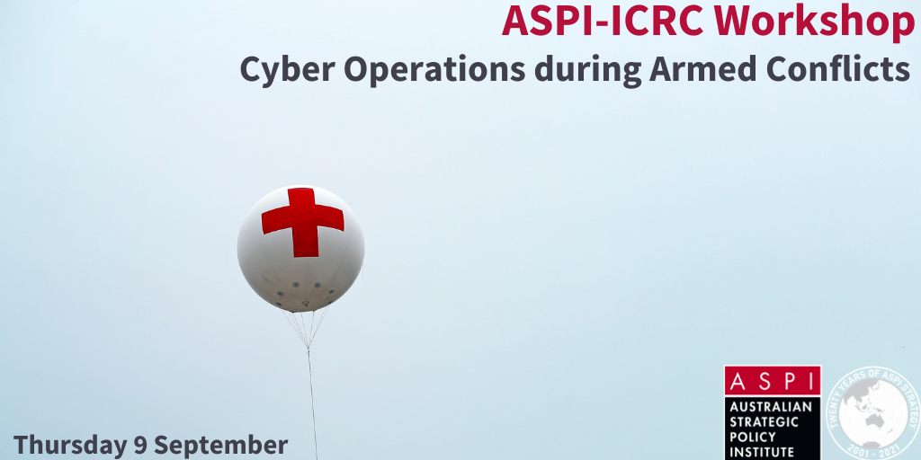ASPI-ICRC Workshop on Cyber Operations during Armed Conflicts