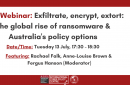 ASPI Webinar: Exfiltrate, encrypt, extort: The global rise of ransomware & Australia's policy options