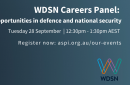 WDSN Careers Panel: Pathways and opportunities in defence and national security