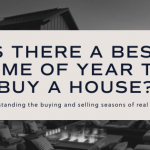 Is There A Best Time Of Year To Buy A House?