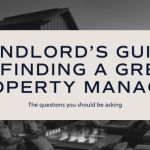 Landlord's Guide To Finding A Great Property Manager