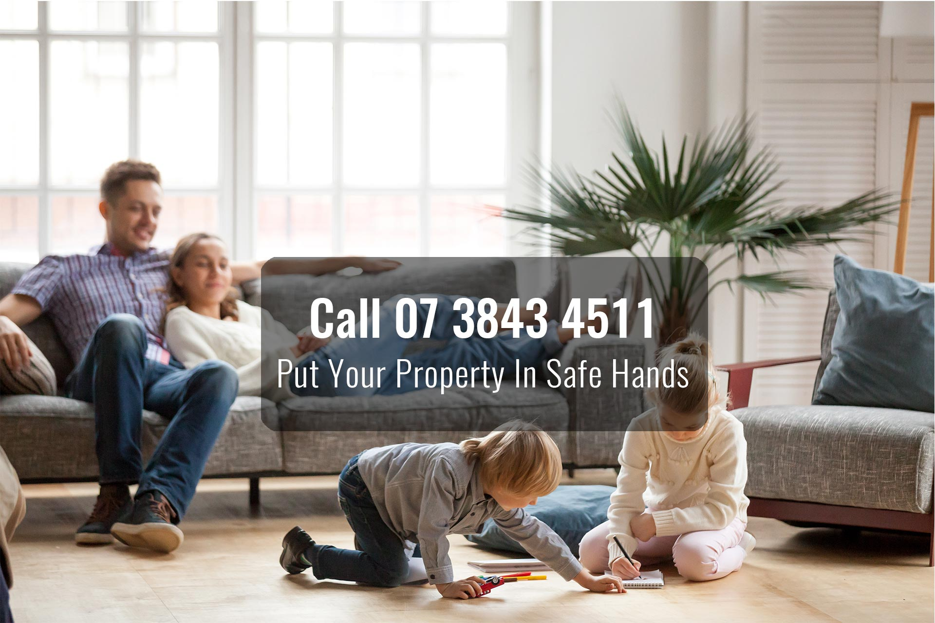 Put Your Property in Safe Hands