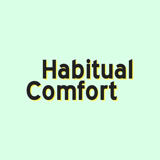 Habitual Comfort