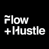 Flow and Hustle