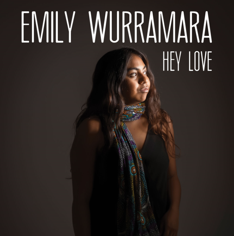 Emily Wurramara - Hey Love