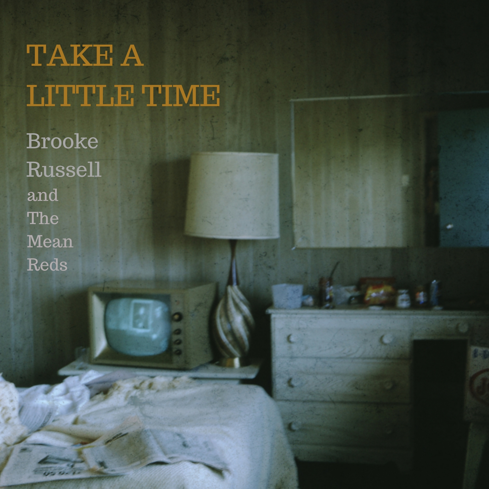 Brooke Russell and The Mean Reds  - Take A Little Time