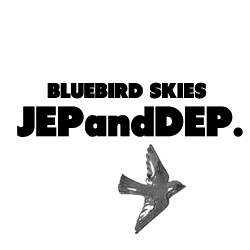 Jep and Dep. - Bluebird Skies