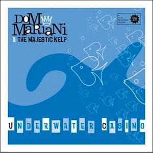 Dom Mariani & The Majestic Kelp - Tijuana Dreamin