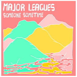 Major Leagues - Someone Sometime - Internet Download