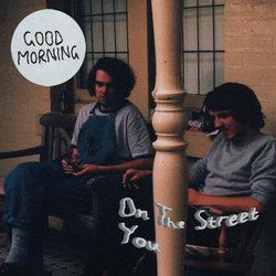 Good Morning - On the Street