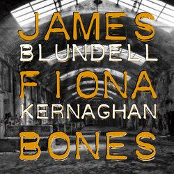 James Blundell & Fiona Kernaghan - Bones