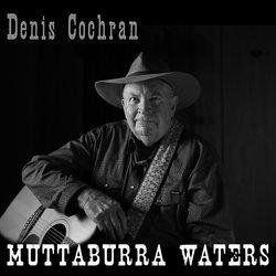 Denis Cochran - Muttaburra Waters