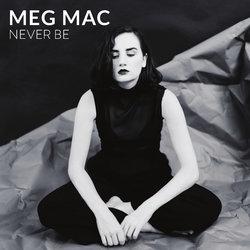 Meg Mac - Never Be