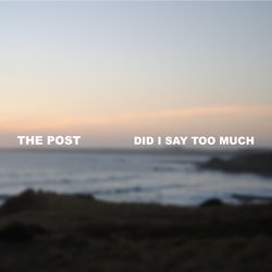 The Post - Did I Say too Much