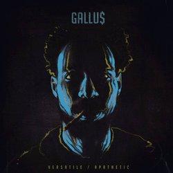 Gallu$ - Versatile/Apathetic