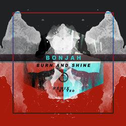 Bonjah - Burn (And Shine) [Yeo Remix]