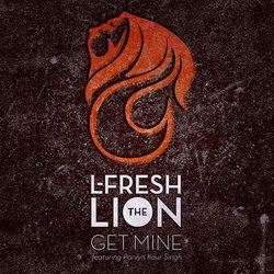 L-Fresh the Lion - Get Mine feat. Parvyn Kaur Singh