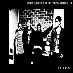 Lennie Tranter And The Bagism Revelation - Call On Me