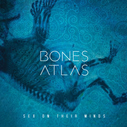 Bones Atlas - Sex (On Their Minds) - Internet Download