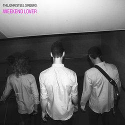 The John Steel Singers - Weekend Lover - Internet Download