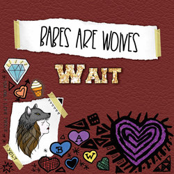Babes Are Wolves - Wait
