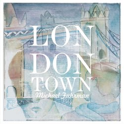 Michael Fuhrman - London Town