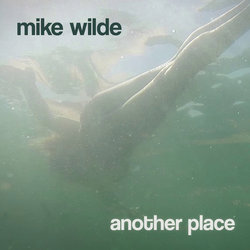 Mike Wilde - Another Place