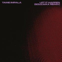 Tame Impala - Let It Happen (Soulwax Remix) - Internet Download
