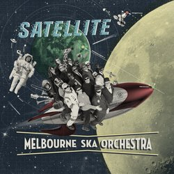 Melbourne Ska Orchestra  - Satellite