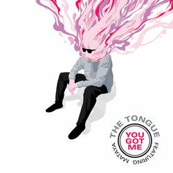 The Tongue - You Got Me feat. Mataya