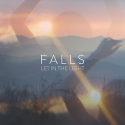 Falls - Let In The Light