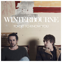 Winterbourne - To Get To Know You