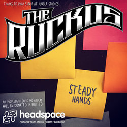 The Ruckus - Steady Hands