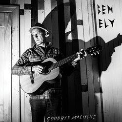 Ben Ely - Goodbye Machine