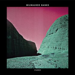 Milwaukee Banks - Faded - Internet Download