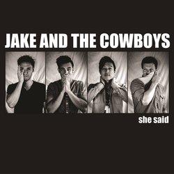 Jake and the Cowboys - She Said