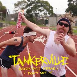 Tankerville - I Don't Get It