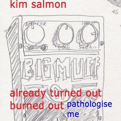 Kim Salmon - Pathologise Me