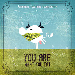 Formidable Vegetable Sound System - You Are What You Eat