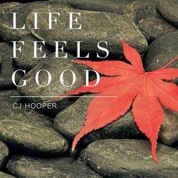 CJ Hooper - Life Feels Good