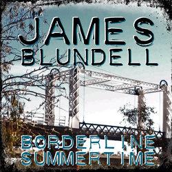 James Blundell - Borderline Summertime - Internet Download