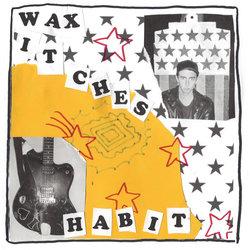 Wax Witches - Habit
