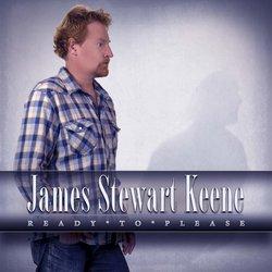 James Stewart Keene - Ready To Please