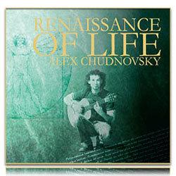 Alex Chudnovsky - Renaissance of life
