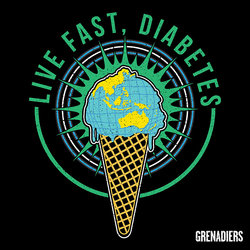 Grenadiers - Live Fast, Diabetes
