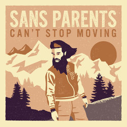 Sans Parents - Can't Stop Moving