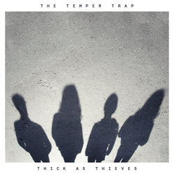 The Temper Trap - Thick As Thieves - Internet Download