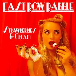 East Row Rabble - Strawberries & Cream