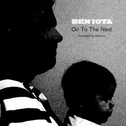 Ben Iota - On To The Next (produced by Realizm) - Internet Download